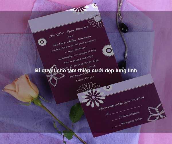 Bí quyết cho tấm thiệp cưới đẹp lung linh