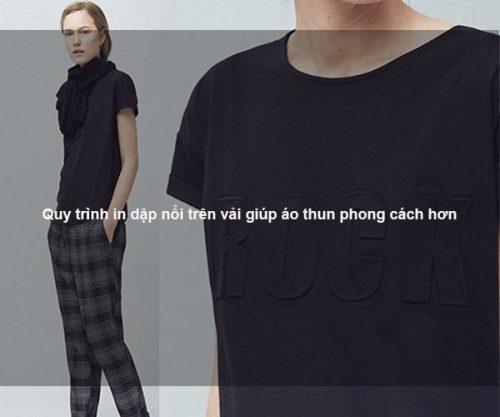 Quy trình in dập nổi trên vải giúp áo thun phong cách hơn