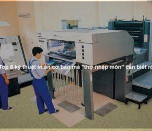 """Top 6 kỹ thuật in ấn cơ bản mà """"thợ nhập môn"""" cần biết rõ"""